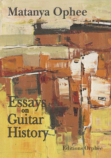 on guitar history by matanya ophee essays on guitar history by matanya ophee