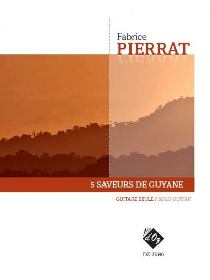 Pierrat   5 Saveurs de Guyane - for solo guitar