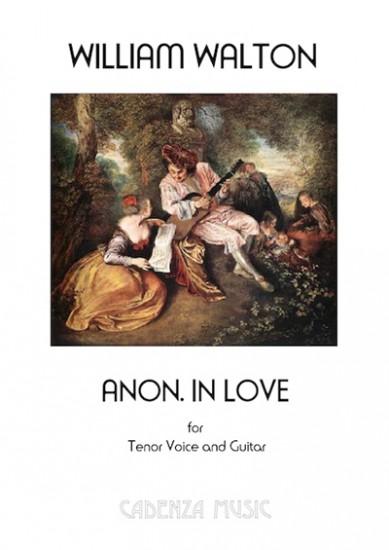 William Walton | Anon  in Love for Tenor Voice and Guitar