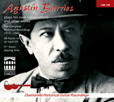 Agustin Barrios plays his own compositions and other works CD