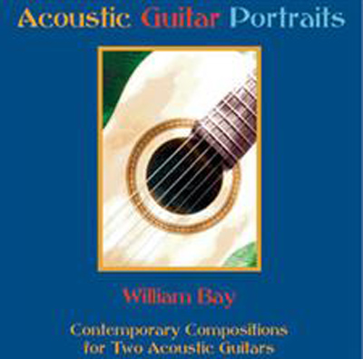 William Bay | Acoustic Guitar Portraits CD