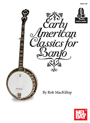 Early American Classics for Banjo (Book + Online Audio)
