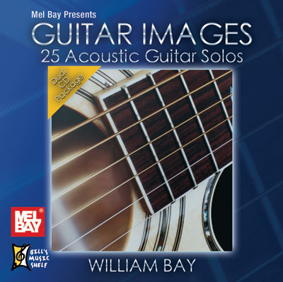 William Bay | Guitar Images 25 Acoutic Guitar Solos 2-CD
