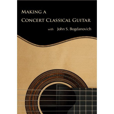 Making A Concert Classical Guitar 10-DVD set, J.S. Bogdanovich