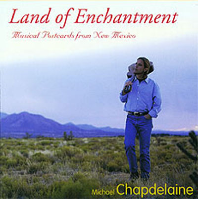Michael Chapdelaine | Land of Enchantment CD
