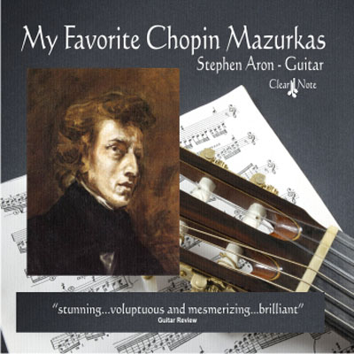 My Favorite Chopin Mazurkas | Stephen Aron - Guitar CD