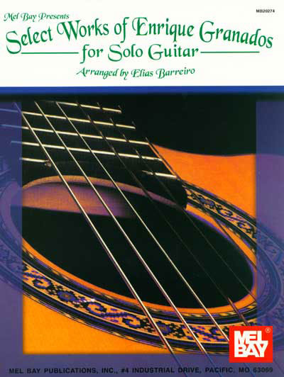 Select Works of Enrique Granados for Solo Guitar arr. by E. Barreiro