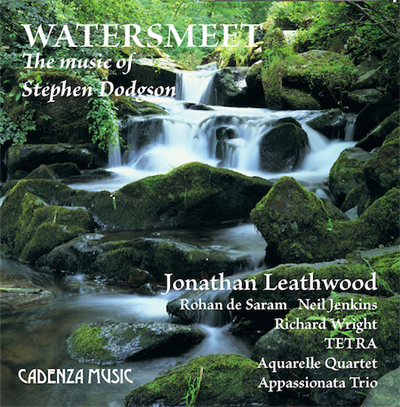 Watersmeet | The Music of Stephen Dodgson CD