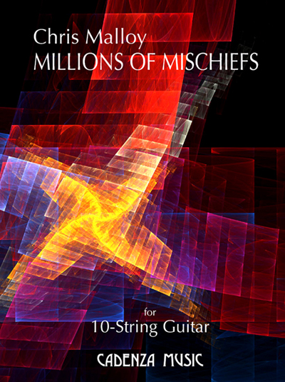Chris Malloy, Millions of Mischiefs for 10-string Guitar