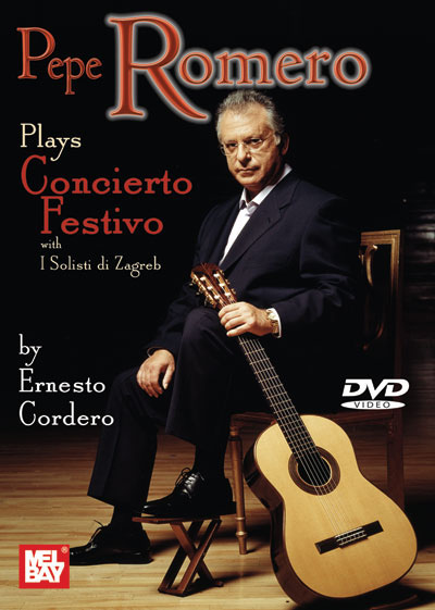 Pepe Romero | Plays Concierto Festivo by Ernesto Cordero DVD