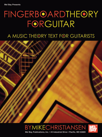 Fingerboard Theory for Guitar, A Music Theory Text for Guitarists