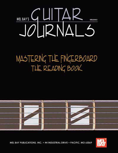 Mel Bay's Guitar Journals - Mastering the Fingerboard: Reading Book