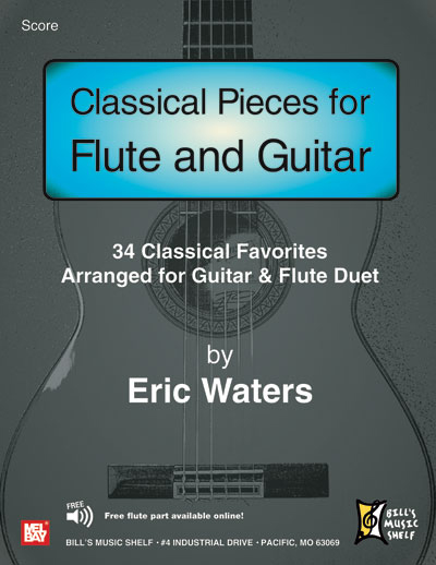 Classical Pieces for Flute and Guitar by Eric Waters