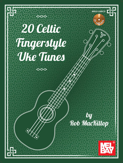 20 Celtic Fingerstyle Uke Tunes Book/CD by Rob MacKillop