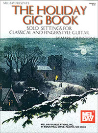 Holiday Gig Book: Solo Settings for Classical and Fingerstyle Guitar