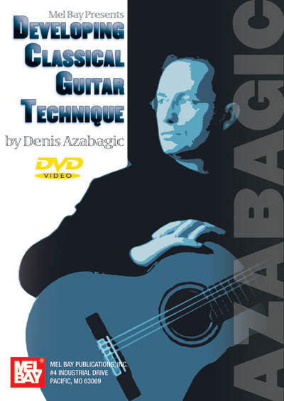 Denis Azabagic | Developing Classical Guitar Technique DVD