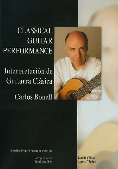 Carlos Bonell Classical Guitar Performance DVD