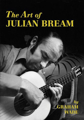 The Art of Julian Bream by Graham Wade