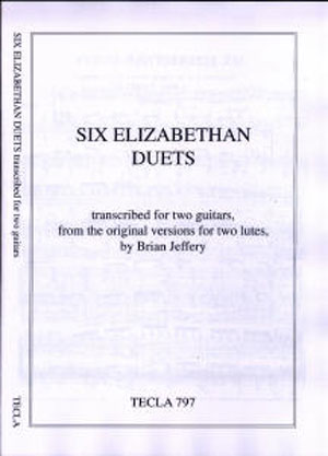 Six Elizabethan Duets arr. for two guitars by Brian Jeffery