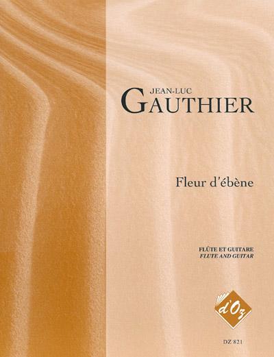 jean luc gauthier fleur d 39 ebene for flute and guitar. Black Bedroom Furniture Sets. Home Design Ideas