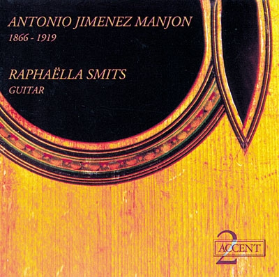 Raphaella Smits | Performs Antonio Jimenez Manjon CD